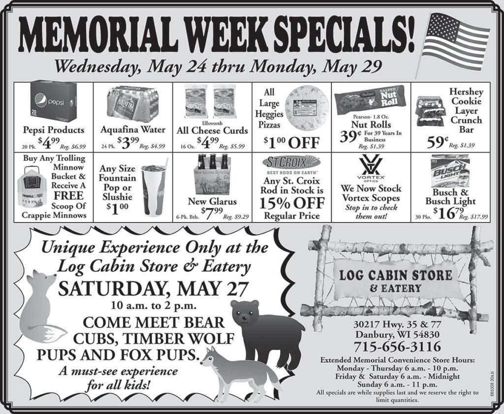 Log Cabin Store & Eatery, Danbury, WI Memorial week ad